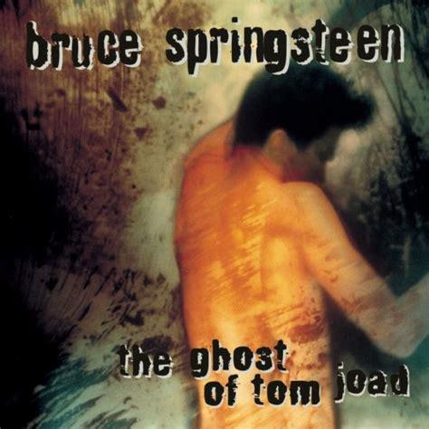 the ghost of tom joad 1995 bruce springsteen albums lyricspond