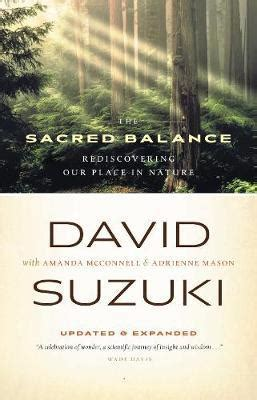 David Suzuki The Sacred Balance by The Sacred Balance David Suzuki 9781553651666