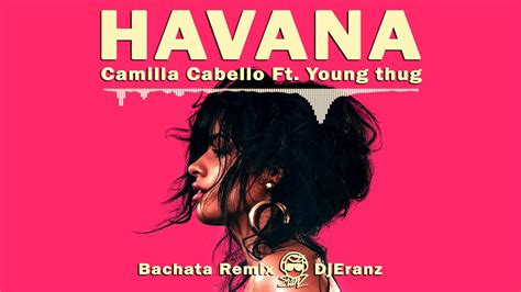 download mp3 havana feat young thug camila cabello ft young thug havana bachata remix by