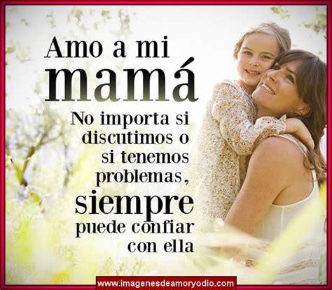 imagenes bellas amor ami madre frases de amor para dedicar a mi madre que amo tanto