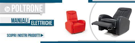 poltrone reclinabili manuali poltrone reclinabili scegli il relax a prezzo scontato