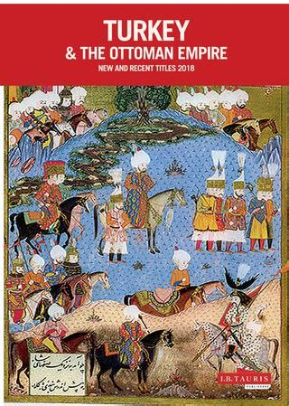history of the ottoman empire and modern turkey turkey the ottoman empire 2018 by i b tauris issuu
