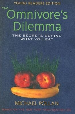 the omnivores dilemma the the omnivore s dilemma the secrets behind what you eat by michael pollan reviews discussion