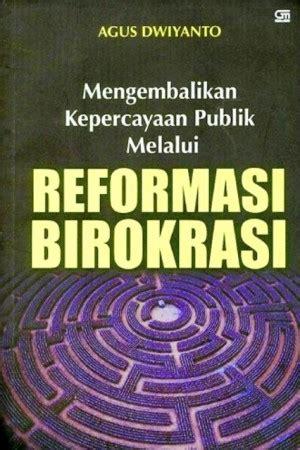 Mereformasi Birokrasi Publik buku mengembalikan kepercayaan publik melalui reformasi birokrasi oleh media center pusat studi