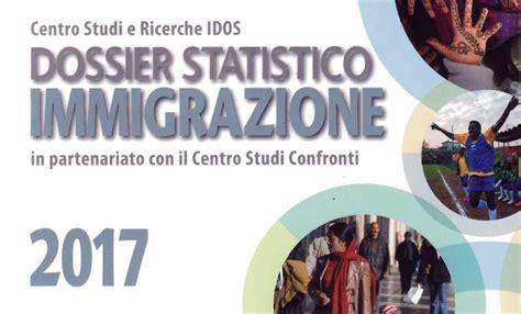 interno it immigrazione immigrazione presentato il dossier statistico idos 2017