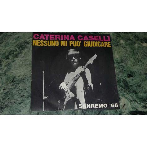 Maxi Chatarina Casally by Caterina Caselli Nessuno Mi Puo Giudicare 1 7inch Sp