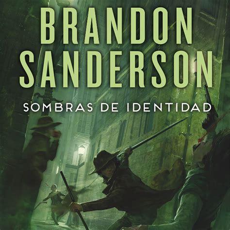 libro sombras de identidad nacidos 2 sombras de identidad cap 3 al 5 en nacidos de la bruma 5 de brandon sanderson en mp3 30