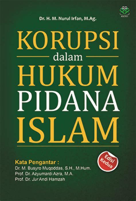 Kriminalisasi Dlm Hukum Pidana korupsi dalam hukum pidana islam toko buku zanafa