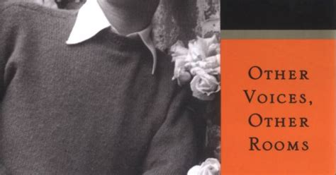 other voices other rooms other voices other rooms by truman capote and almost everything else by him books