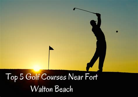 the best golf courses near top 5 golf courses near fort walton beach the breakers