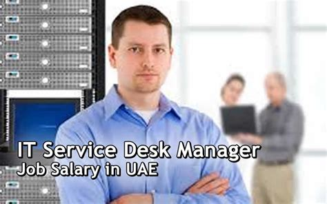 it help desk salary dubai and uae it service desk manager job salary