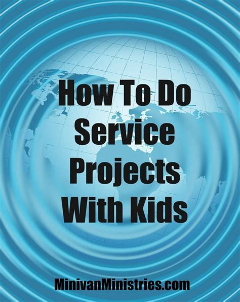 Service Ideas Service Projects And how to do service projects with minivan ministries