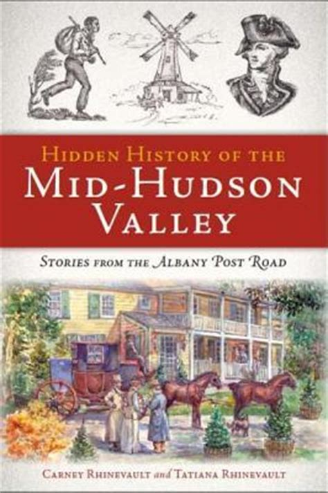 surveillance valley the secret history of the books history of the mid hudson valley stories from the
