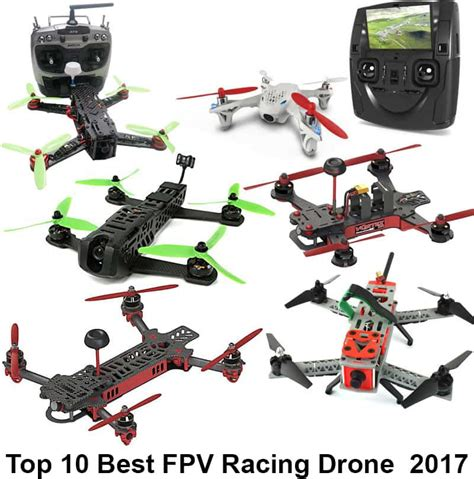 best fpv top 10 best fpv racing drone 2017 best quadcopter