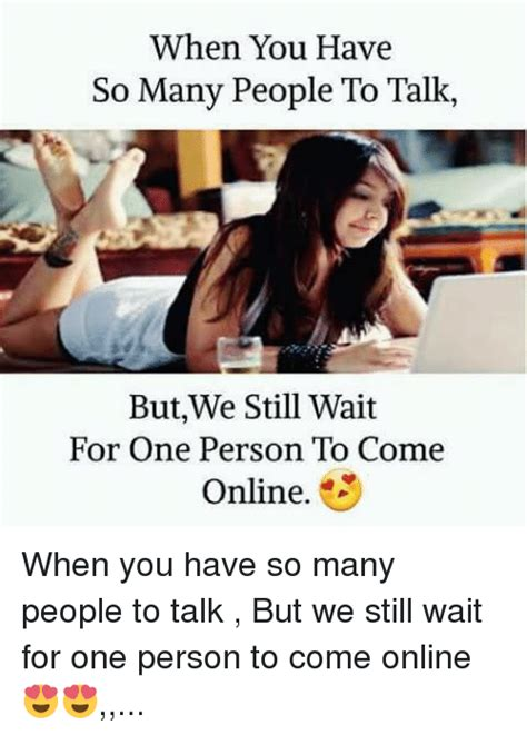 You D Be So To Come Home To by When You So Many To Talk Butwe Still Wait For