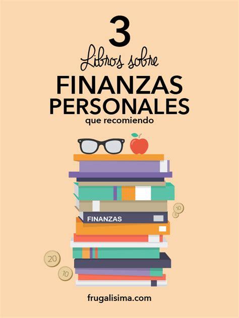 libros de finanzas 3 libros sobre finanzas personales que recomiendo