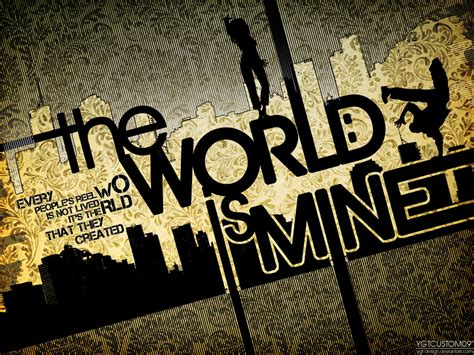 the world is mine the world is mine by ygt design on deviantart