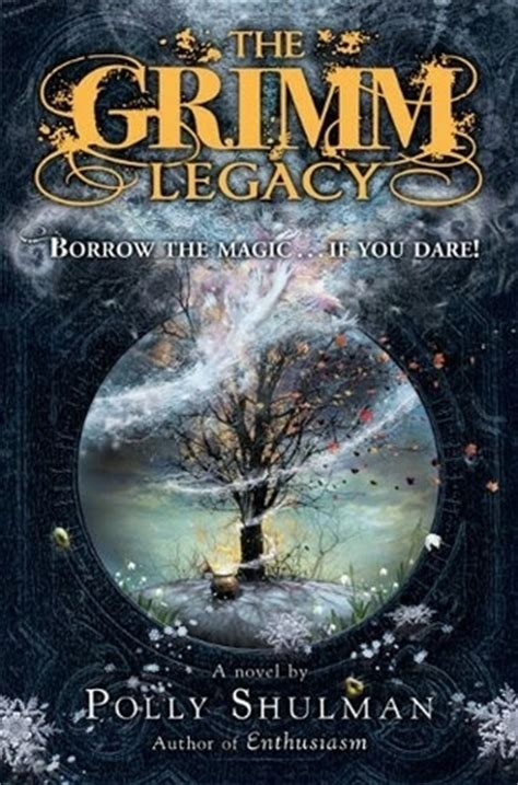 legacy books the grimm legacy the grimm legacy 1 by polly shulman