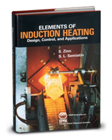 induction heating theory elements of induction heating design and applications industrial heating