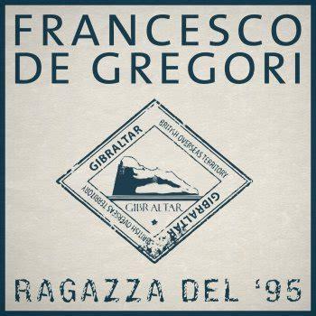 la storia de gregori testo francesco de gregori tutti i testi delle canzoni e le