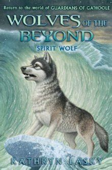 beyond books spirit wolf wolves of the beyond 5 by kathryn lasky