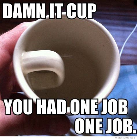 You Had One Job Meme - the official you had one job gallery
