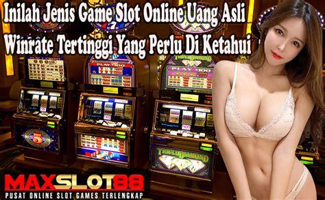 inilah jenis game slot  uang asli winrate tertinggi  perlu  ketahui