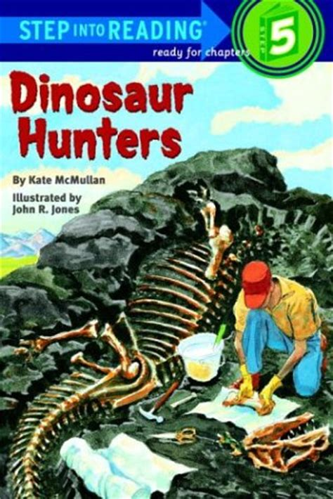 thriving stepping into the you want books dinosaur hunters step into reading step 5 by kate