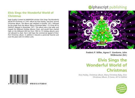 libro the wonderful world book elvis sings the wonderful world of christmas 978 613 3 77283 0 6133772832 9786133772830