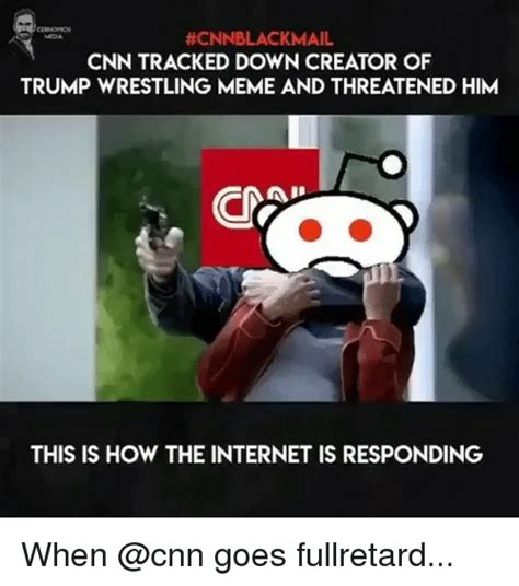Cnn Meme - cnnblackmail cnn tracked down creator of trump wrestling