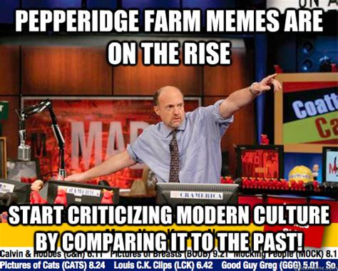 Meme Theme - pepperidge farm memes are on the rise start criticizing