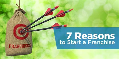 7 Reasons To Start A by 7 Reasons To Start A Franchise
