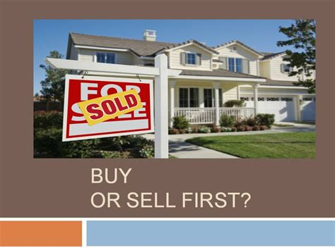 should i sell my house before buying a new one buying a house before you sell yours 28 images how to
