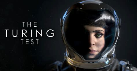Turing Test Movie | the turing test takes introspection to outer space
