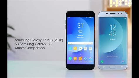 Samsung J7 Plus February 2018 Samsung Galaxy J7 Plus 2018 Vs Galaxy J7 Specs Comparison