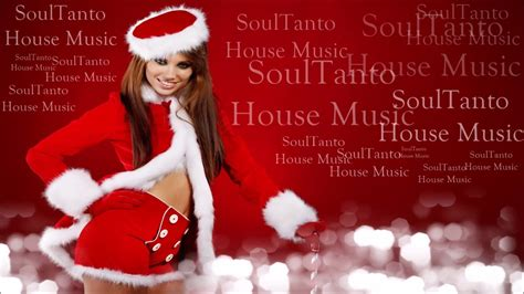 house music christmas soultanto house music merry christmas 2016 youtube