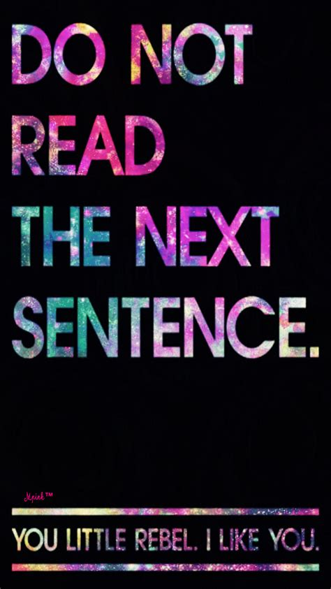 Quotes Iphone All Hp do not read the next sentence quote wallpaper lockscreen