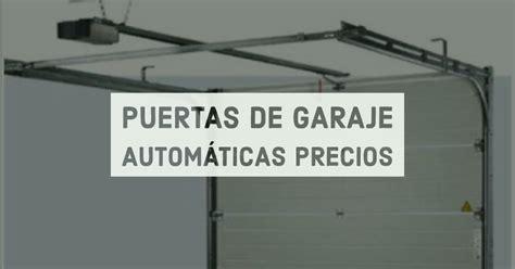 puertas de garaje automaticas precios puertas de garaje autom 225 ticas precios mavisa sistemas