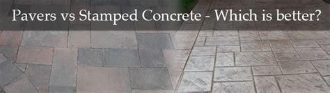 concrete patio vs pavers pavers vs sted concrete which is better dallas