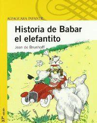 leer libro el viaje de babar en linea historia de babar el elefantito brunhoff jean de sinopsis del libro rese 241 as criticas