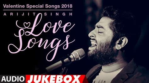 song special arijit singh songs special songs 2018