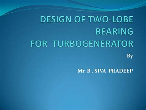 design of journal bearing ppt bearing design for turbo generator internship at bhel