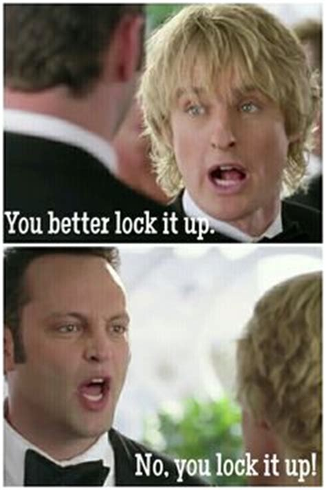 Lock It Up Meme - 1000 wedding crashers quotes on pinterest wedding