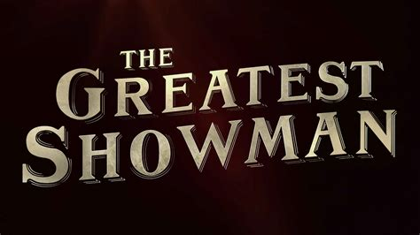 the greatest showman the greatest showman trailer pixel crumb