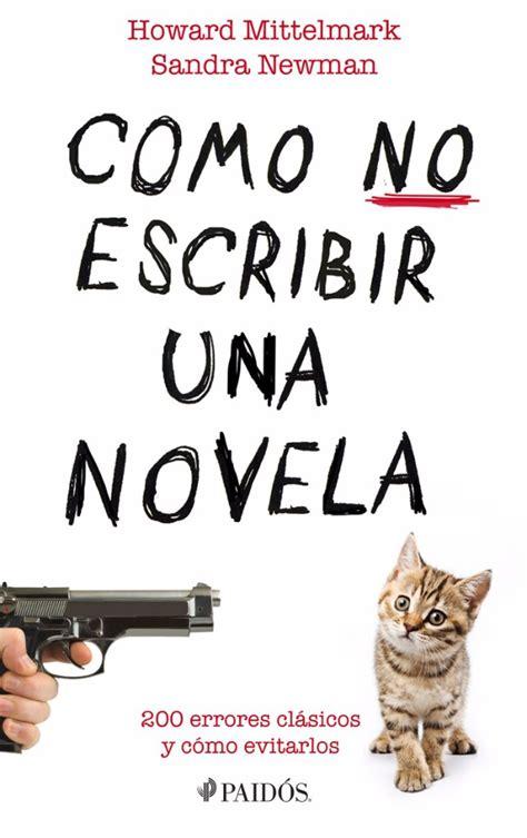 instrucciones para no escribir una instrucciones para no escribir una novela cultura