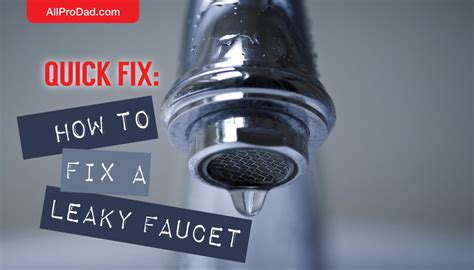 How To Fix Leaky Faucet | quick fix how to fix a leaky faucet all pro dad all