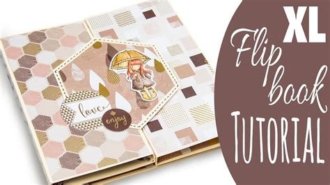 scrapbooking tutorial deutsch scrapbook tutorial xl flipbook gorjuss mocha one page