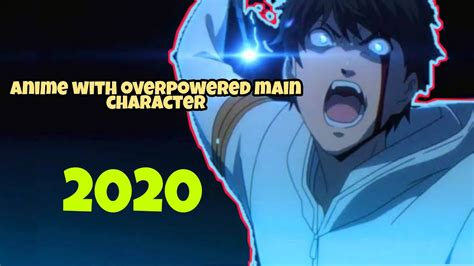 top   anime  overpowered main character