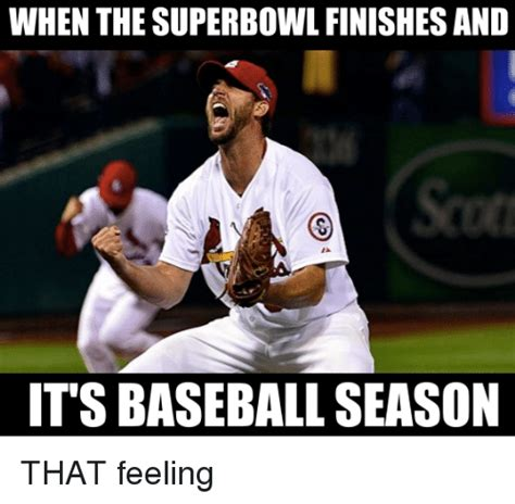 Baseball Meme - when the superbowl finishes and its baseball season that