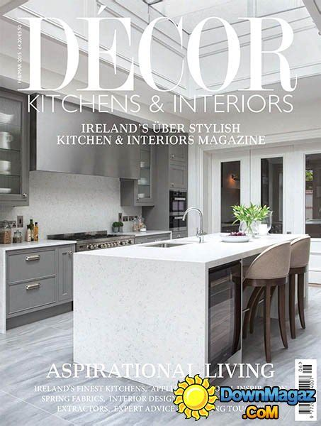 home designer interiors 2015 download d 233 cor kitchens interiors february march 2015